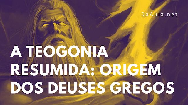 A Teogonia resumida: Origem dos deuses gregos