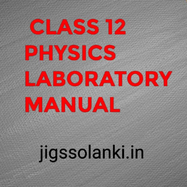 CLASS 12 PHYSICS LABORATORY MANUAL BY NATIONAL INSTITUTE OF OPEN SCHOOLING