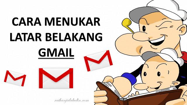 Cara Menukar Latar Belakang Gmail