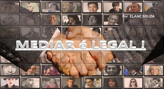 Mediar é Legal - Legalize mediando