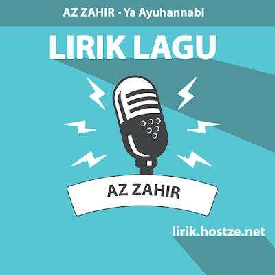Lirik Lagu Ya Ayuhannabi - Az Zahir - lirik.hostze.net