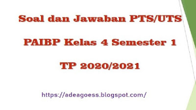 Download Soal PTS/UTS Pendidikan Agama Islam Kelas 4 Semester 1 SD/MI TP 2020/2021