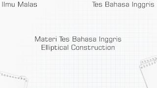 Materi Tes Bahasa Inggris Elliptical Construction