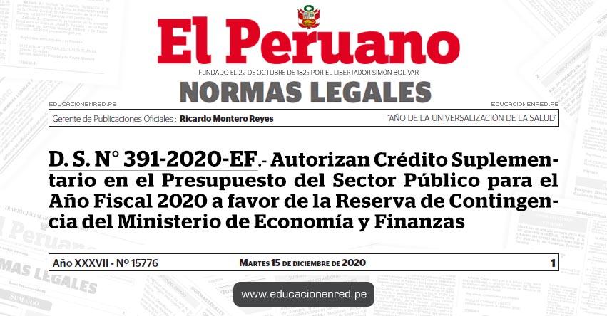 D. S. N° 391-2020-EF.- Autorizan Crédito Suplementario en el Presupuesto del Sector Público para el Año Fiscal 2020 a favor de la Reserva de Contingencia del Ministerio de Economía y Finanzas