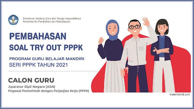 Pembahasan soal tryout PPPK guru Tahun 2021