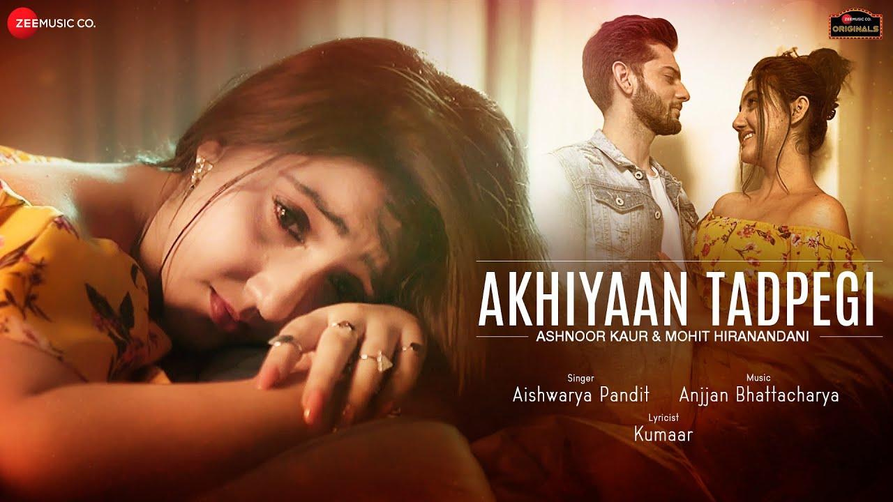 Akhiyaan Tadpegi Lyrics Aishwarya Pandit | Ashnoor X Mohit