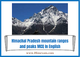 HImachal Pradesh mountain ranges and peaks MCQ In English