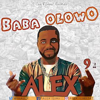 Music: Alex 9x - Baba Olowo