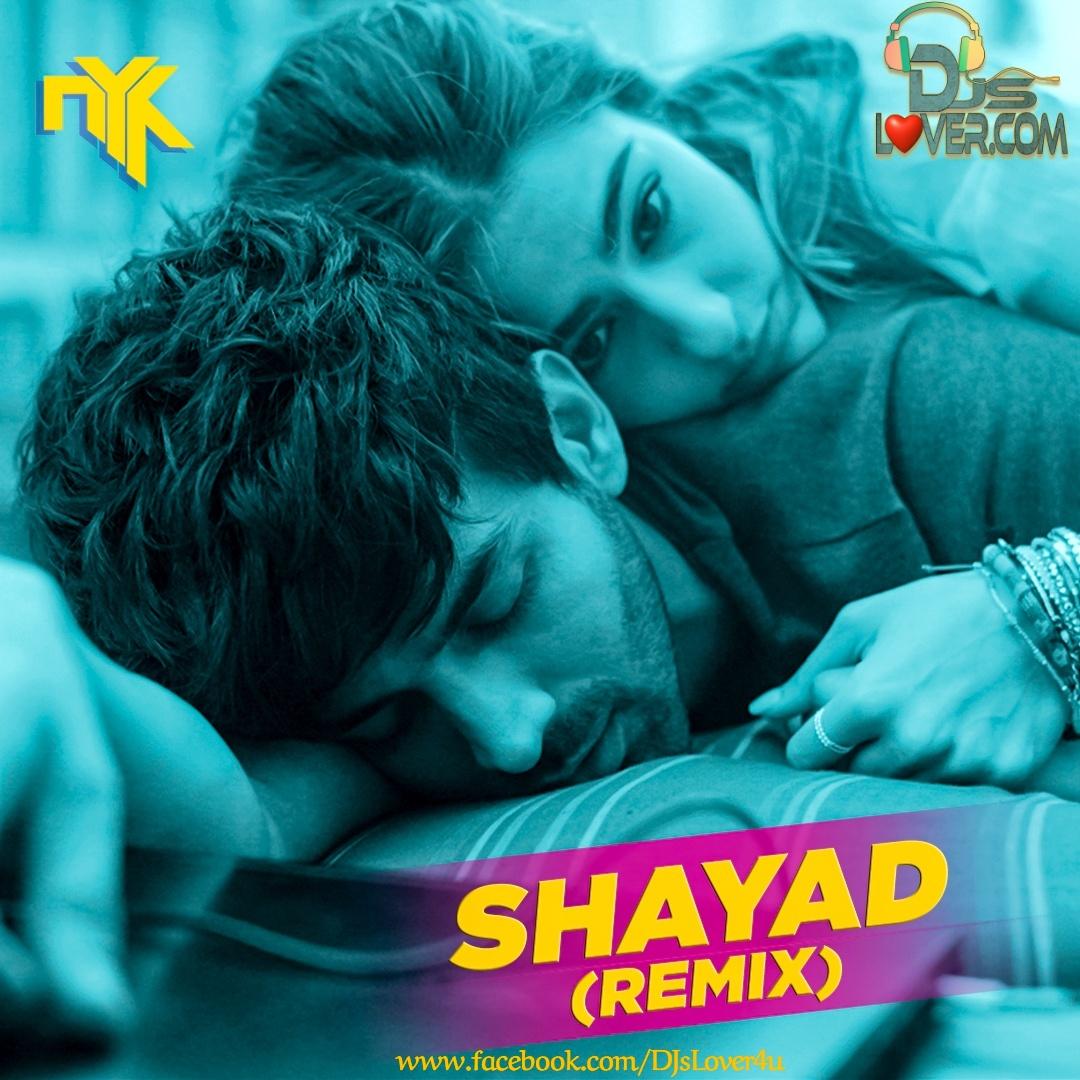 Shayad Love Aaj Kal DJ NYK Remix