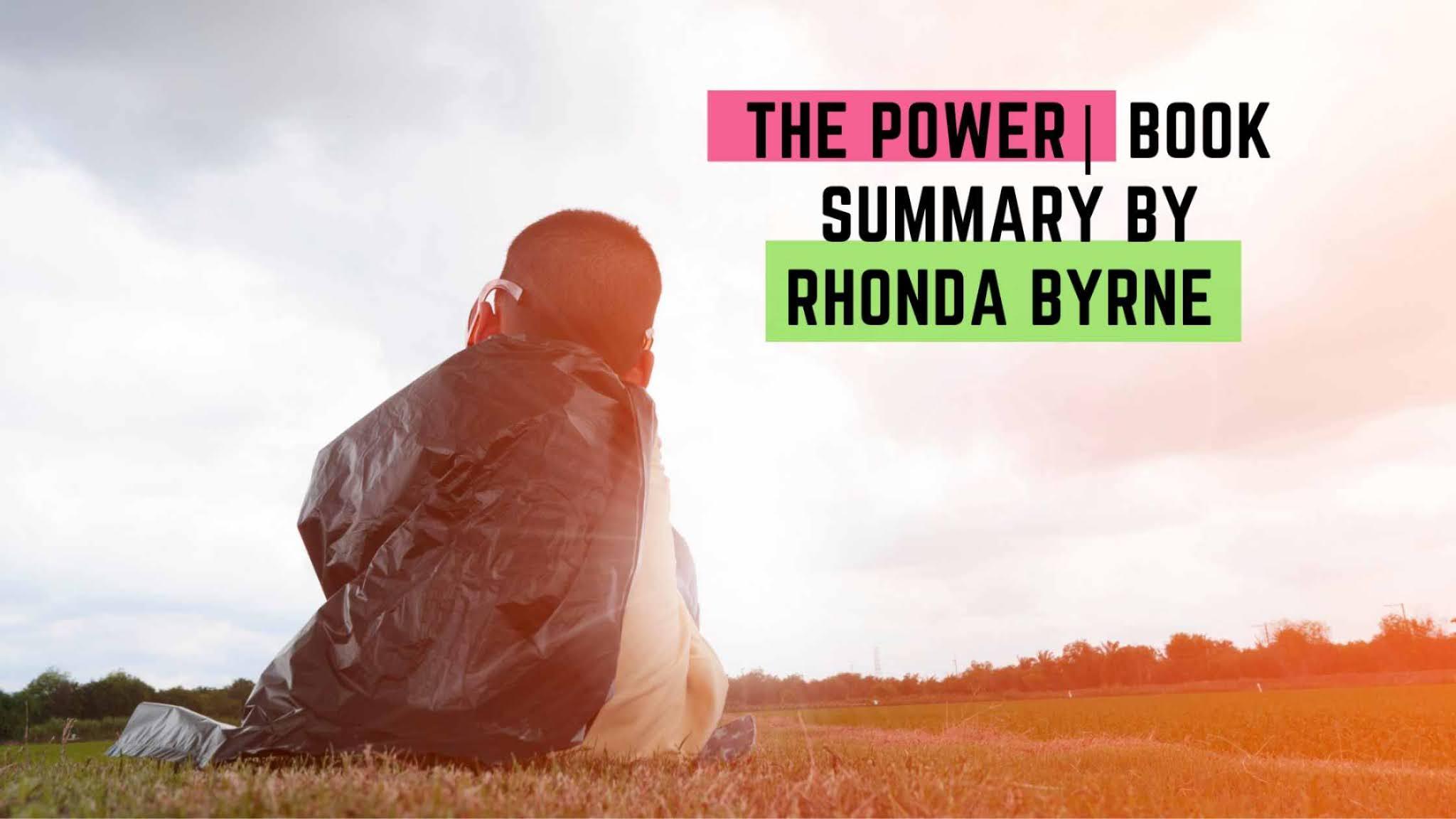 The Power| Book Summary By Rhonda Byrne