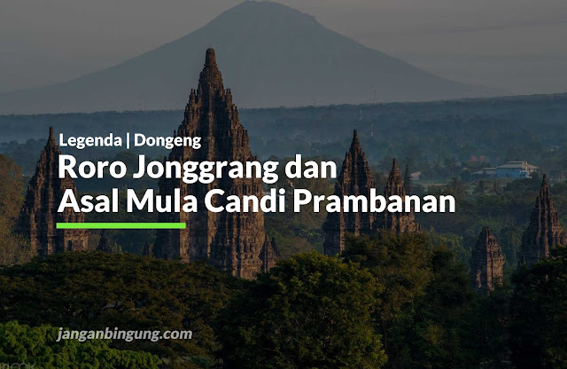 Roro Jonggrang dan Asal Mula Terjadinya Candi Prambanan