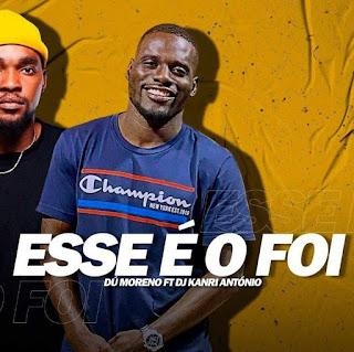D Moreno feat. Dj Kanri Antnio - Esse  O Foi (Afro