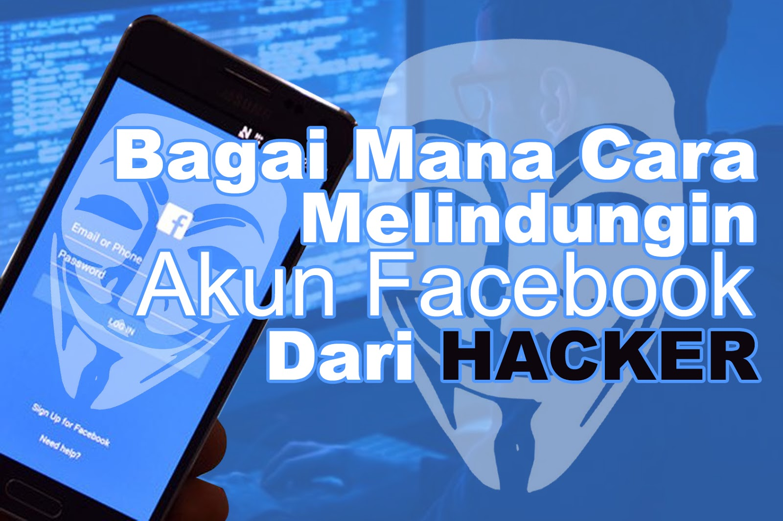 Bagai Mana Cara Melindungin Akun Facebook dari Hacker