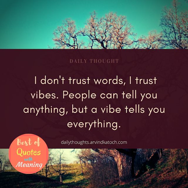 Trust, words, vibes, people, daily thought,