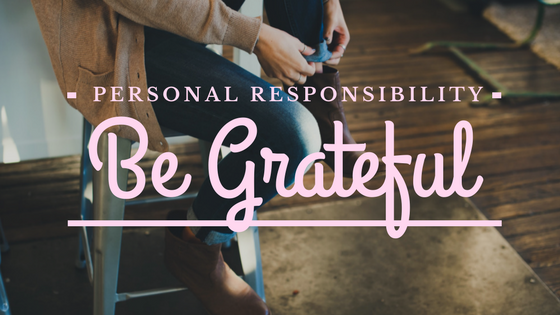 personal responsibility be grateful mindfulness