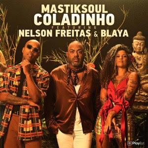 Mastiksoul feat Nelson Freitas & Blaya - Coladinho
