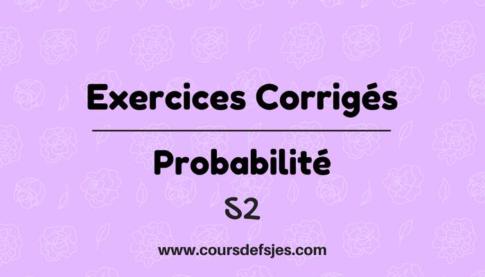 Exercices Corriges En Probabilite Cours Fsjes