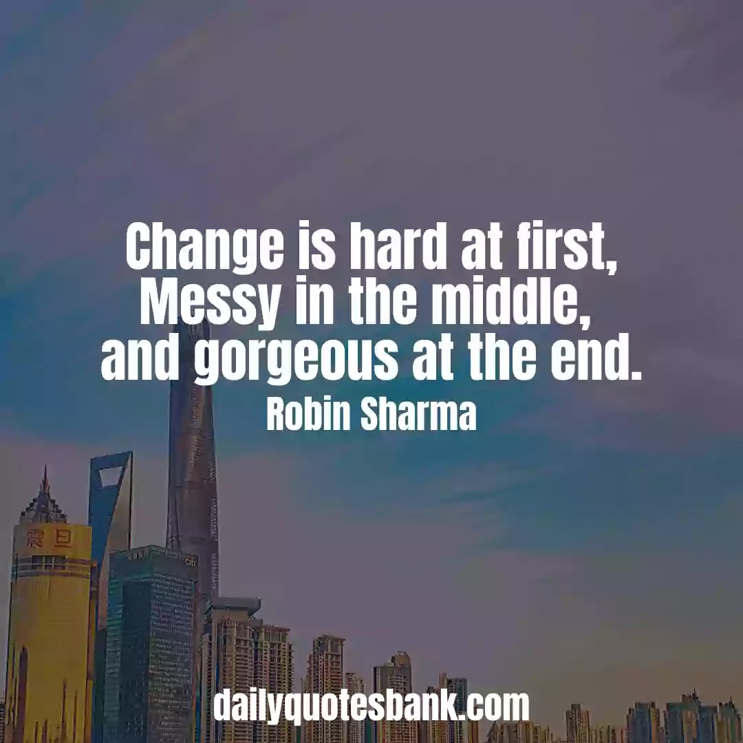 Robin Sharma Quotes On Change That Will Increase Inner Power