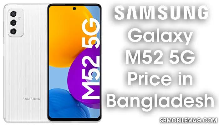 Samsung Galaxy M52 5G, Samsung Galaxy M52 5G Price, Samsung Galaxy M52 5G Price in Bangladesh