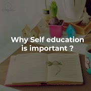 Why self education is important ?