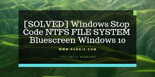 [SOLVED] Windows Stop Code NTFS FILE SYSTEM Bluescreen Windows 10