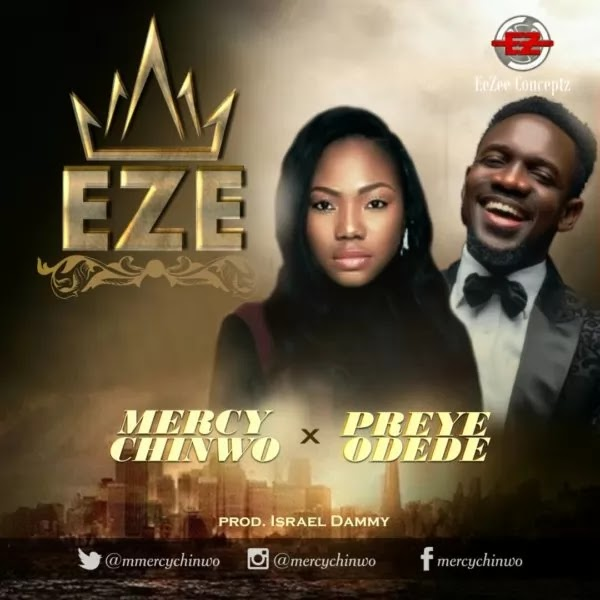 Download Gospel music: Eze by Mercy Chinwo Ft. Preye odede