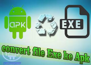 http://www.kompdroid.com/2017/01/cara-mengkonversi-file-exe-menjadi-file.html