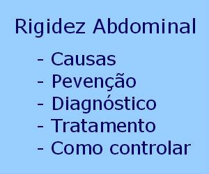 Rigidez muscular causas sintomas prevenção diagnóstico tratamento como controlar