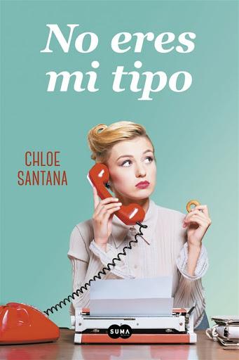 No eres mi tipo   Chloe Santana