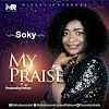 Download Music: My Praise - Soky
