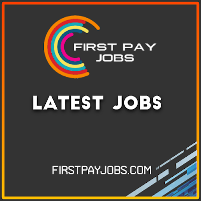 First pay Jobs Latest Jobs