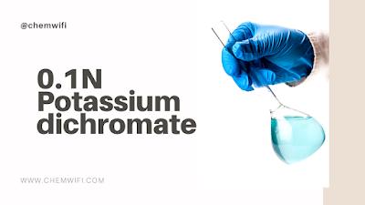 0.1 N Potassium dichromate (K2Cr2O7) solution