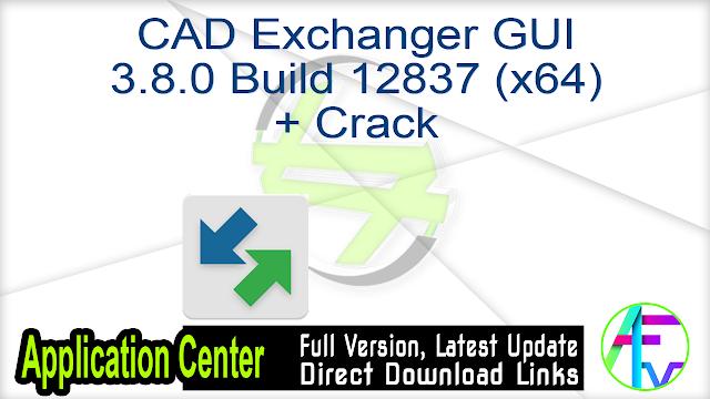 CAD Exchanger GUI 3.8.0 Build 12837 (x64) + Crack
