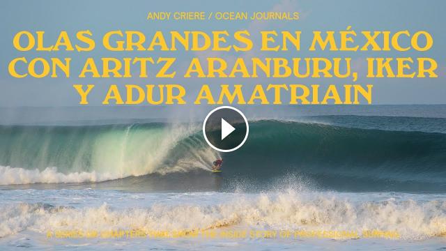 OLAS GRANDES en MÉXICO SURF con ARITZ ARANBURU IKER y ADUR AMATRIAIN - OCEAN JOURNALS EP 08