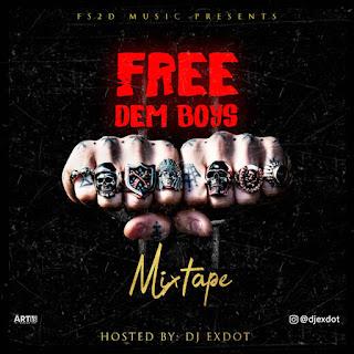 [MIXTAPE] DJ EXDOT --  FREE DEM BOYS MIXTAPE