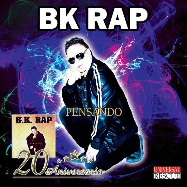 BK Rap – Pensando (20th Anniversary Edition) 1999 (Exclusivo WC)