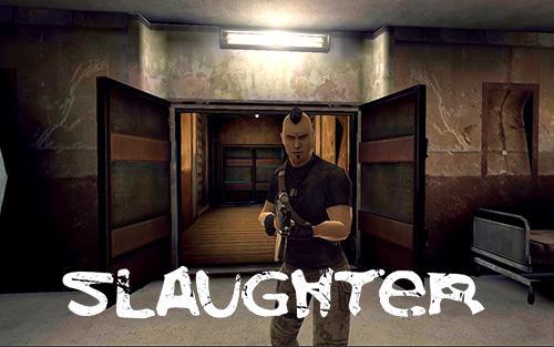 تحميل لعبة Slaughter v1.06 مدفوعة ومهكرة للاندرويد (اخر اصدار)