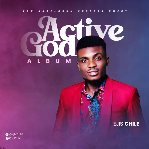Album: Active God By Ejis Chile
