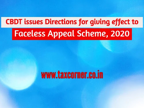 cbdt-issues-directions-for-giving-effect-to-faceless-appeal-scheme-2020
