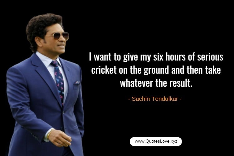 Cricket Quotes By Cricketer - Sachin Tendulkar