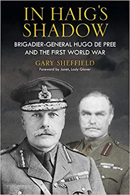 In Haig's Shadow: Brigadier-General Hugo de Pree and the First World War