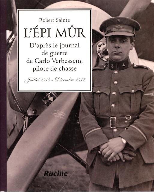 L'epi mûr -  journal de guerre de Carlo Verbessem, pilote de chasse - Robert Sainte - Racine