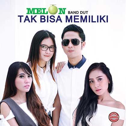 Melon Band Dut Tak Bisa Memiliki Full Album