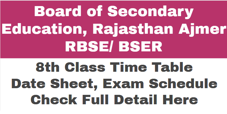RBSE 8th Time Table 2021, Rajasthan Board 8th Class Date Sheet 2021, BSER Ajmer 8th Exam Schedule 2021