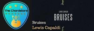 Lewis Capaldi - BRUISES Guitar Chords