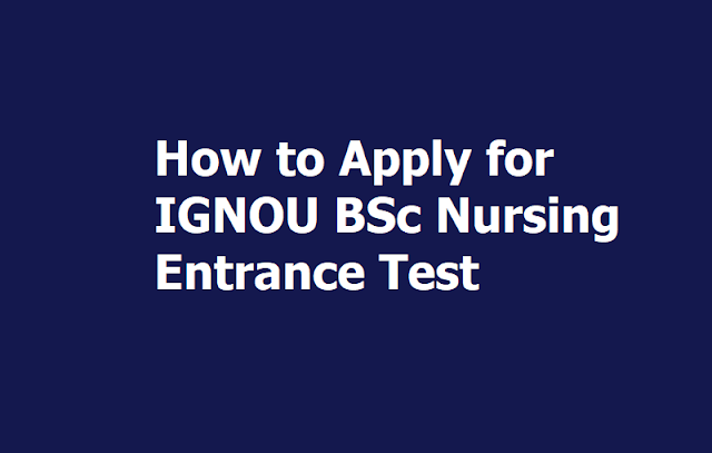 How to Apply for IGNOU BSc Nursing Entrance Test