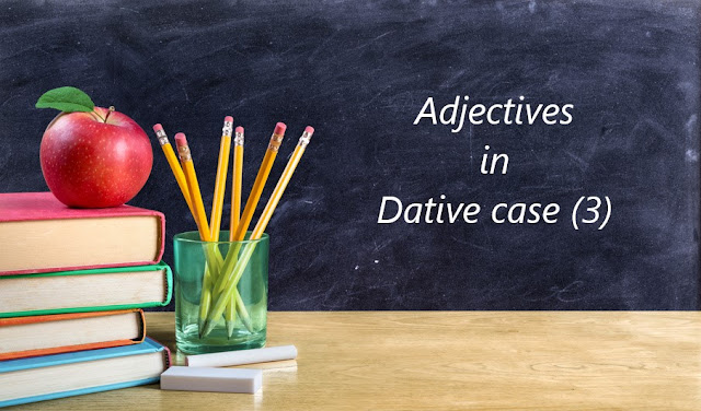 Adjectives in Dative case