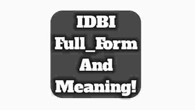 IDBI Bank Long Form. IDBI Bank full form. IDBI full name. IDBI Meaning in hindi. IDBI definition. What is IDBI. What is the full form of IDBI Bank.
