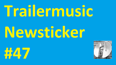 Trailermusic Newsticker 47 - Picture