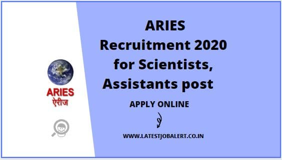 ARIES Recruitment 2020 for Scientists, Assistants & Other post online form | Apply online